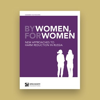 by women for women new approaches to harm reduction in russia