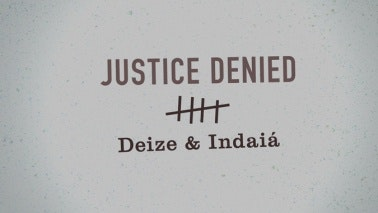 Title card that reads: Justice Denied: Deize Indaia