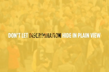 """Don't let discrimination hide in plain view."""