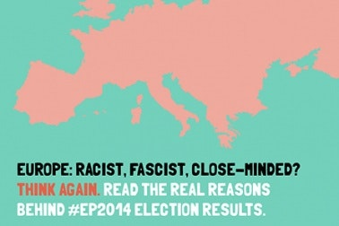 Europe: Racist, Fascist, Close-Minded? Think again. Read the real reasons behind #EP2014 election results.